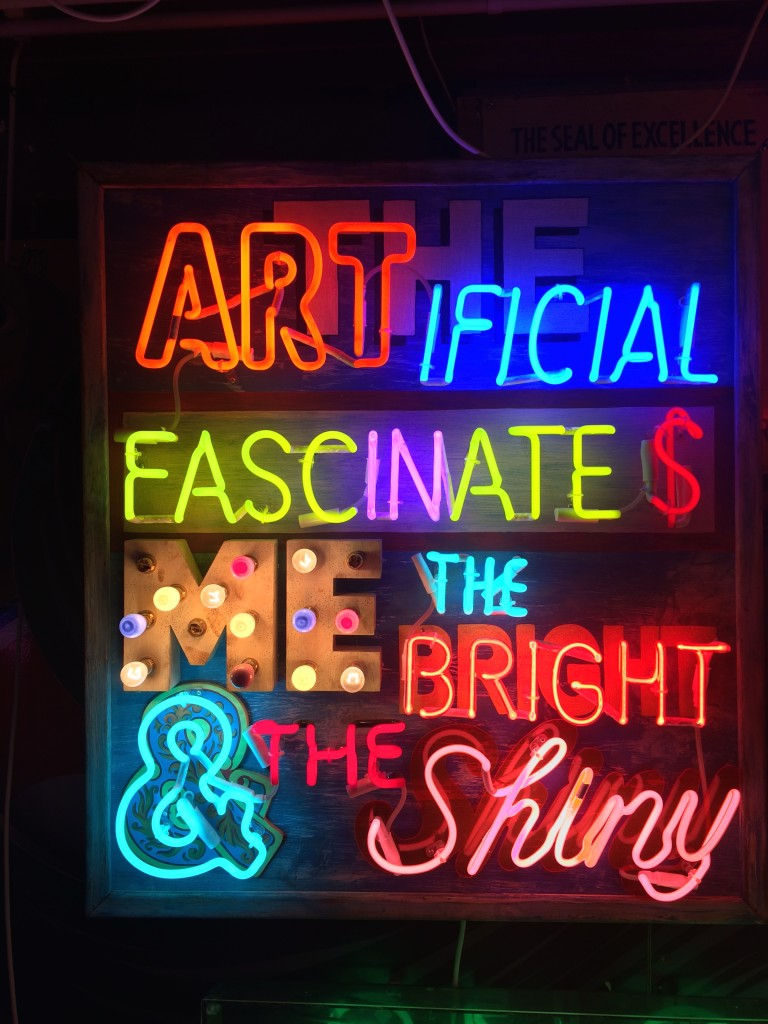 In Neon: The artificial fascinates me the bright and the shiny